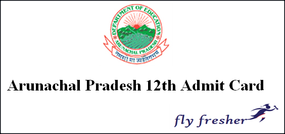 Arunachal Pradesh 12th Admit Card, Arunachal Pradesh 12th hall ticket