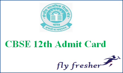 CBSE 12th Admit Card, CBSE 12th hall ticket, Central Board 12th admit card, CBSE plus two admit card