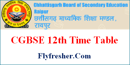 CGBSE 12th Time Table, CG Board 12th Exam Date Sheet, CGBSE 12th Exam Date Sheet, CG Board 12th Time Table