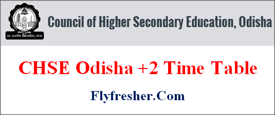 CHSE Odisha Time Table, Odisha +2 time table, CHSE Odisha 12th exam date sheet, Odisha +2 exam schedule