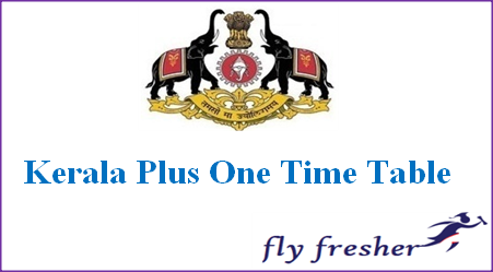 Kerala Plus One Time Table, DHSE +1 Exam Date Sheet, Kerala hsc 1st year time table, Kerala plus one exam date sheet