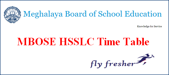 MBOSE HSSLC Time Table, Meghalaya Board 12th Exam Date Sheet, MBOSE 12th Exam Date Sheet, Meghalaya Board HSSLC Exam time Table, MBOSE HSSLC exam Routine