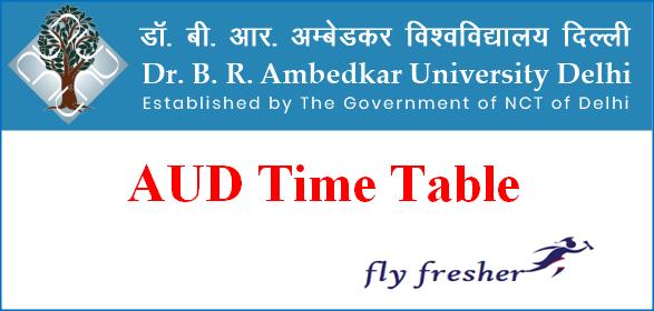 Ambedkar University Delhi time table, AUD time table, AUD UG time Table, AUD PG Time Table