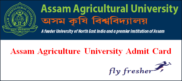 Assam Agricultural University Admit Card, Assam Agricultural University Hall Ticket, AAU Hall Ticket, AAU admit card