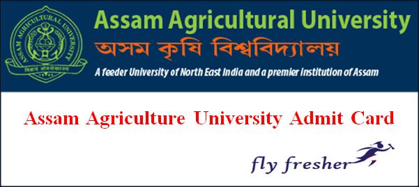 Assam Agricultural University Admit Card, Assam Agricultural University Hall Ticket, AAU Hall Ticket, AAU admit card