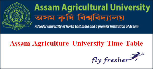 Assam Agriculture University Time Table, Assam Agriculture University exam date sheet, Assam Agriculture University exam routine