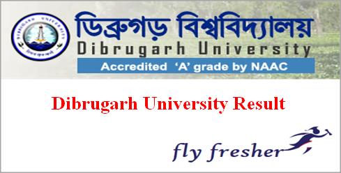 Dibrugarh University Result, Dibrugarh University Results, Dibrugarh University BA Result, Dibrugarh University BSC Result, Dibrugarh University Bcom Result