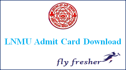 LNMU Admit Card, LNMU part 1 Admit Card, LNMU part 2 Admit Card, LNMU part 3 Admit Card, LNMU hall ticket